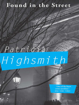 Patricia Highsmith: Found in the street