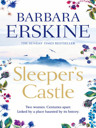 Barbara Erskine: Sleeper's castle : An epic historical romance from the Sunday Times bestseller