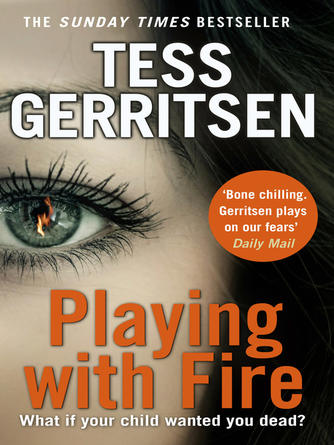Tess Gerritsen: Playing with fire