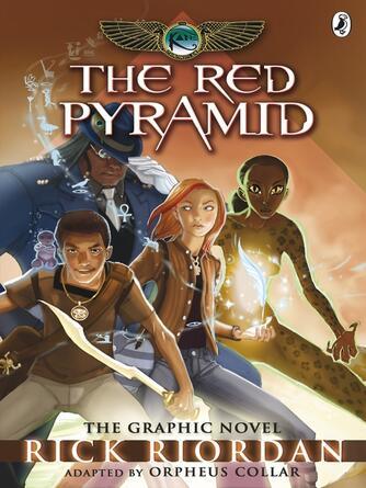 Rick Riordan: The red pyramid: the graphic novel : Kane Chronicles Graphic Novels Series, Book 1