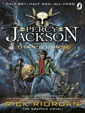 Rick Riordan: Percy jackson and the titan's curse : Percy Jackson and the Olympians Graphic Novels Series, Book 3