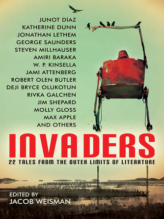 : Invaders : 22 Tales from the Outer Limits of Literature