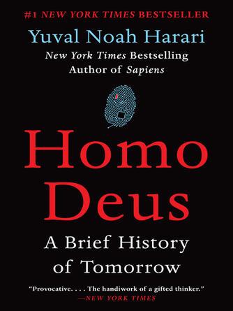 Yuval Noah Harari: Homo deus : A Brief History of Tomorrow