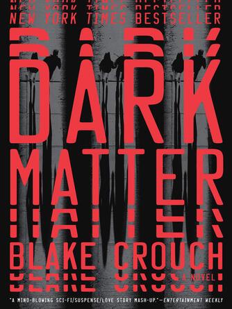 Blake Crouch: Dark matter : A novel