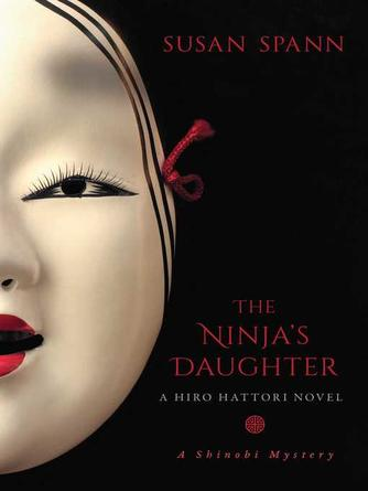 Susan Spann: The ninja's daughter : A Hiro Hattori Novel