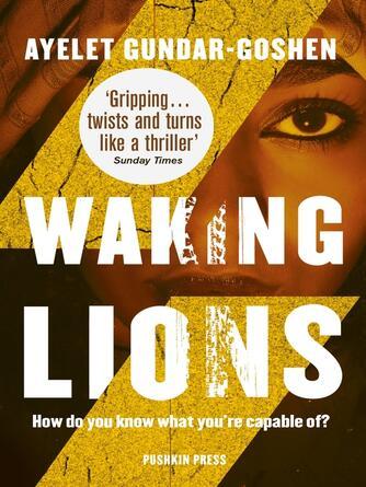 Ayelet Gundar-Goshen: Waking lions