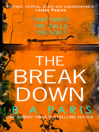 : The breakdown : The gripping thriller from the bestselling author of Behind Closed Doors