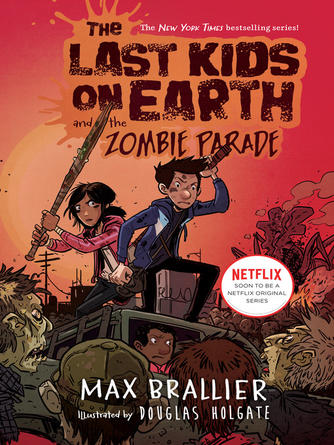 Max Brallier: The last kids on earth and the zombie parade : The Last Kids on Earth Series, Book 2