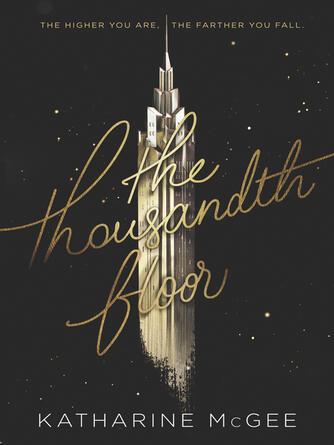 Katharine McGee: The thousandth floor