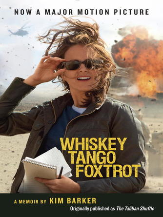 Kim Barker: Whiskey tango foxtrot (the taliban shuffle mti) : Strange Days in Afghanistan and Pakistan