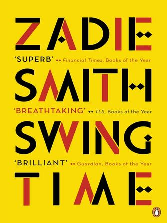 Zadie Smith: Swing time : LONGLISTED for the Man Booker Prize 2017