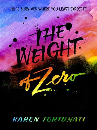 Karen Fortunati: The weight of zero