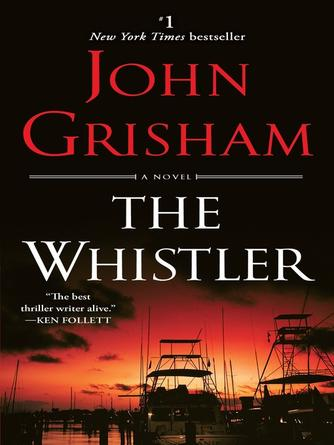 John Grisham: The whistler : A Novel