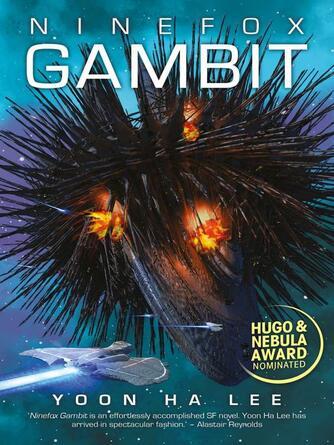 Yoon Ha Lee: Ninefox gambit : Machineries of Empire Trilogy, Book 1