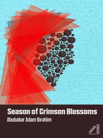 Abubakar Adam Ibrahim: Season of crimson blossoms
