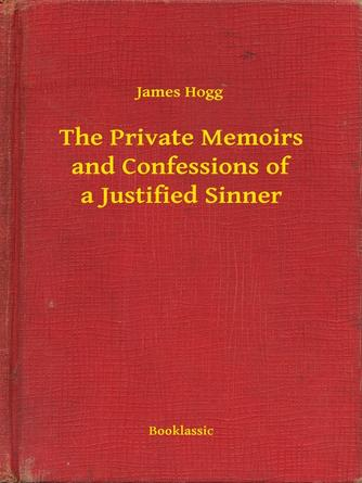James Hogg: The private memoirs and confessions of a justified sinner