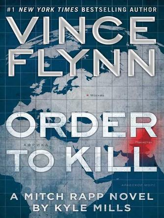 Vince Flynn: Order to kill : Mitch Rapp Series, Book 15