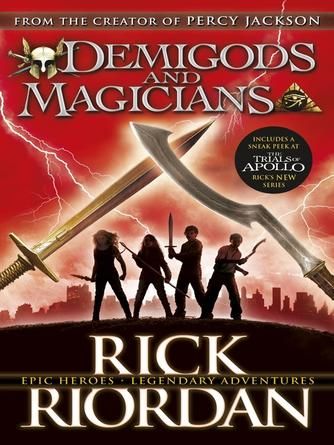 Rick Riordan: Demigods and magicians : Three Stories from the World of Percy Jackson and the Kane Chronicles