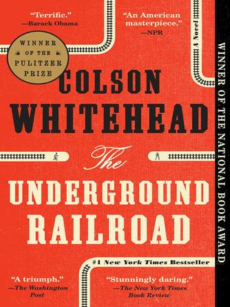 Colson Whitehead: The underground railroad (oprah's book club) : A Novel