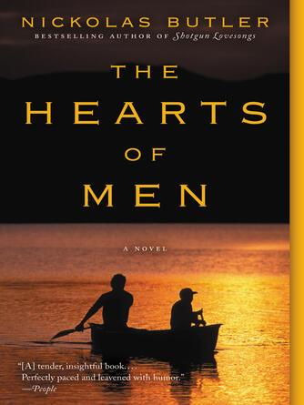 Nickolas Butler: The hearts of men : A Novel