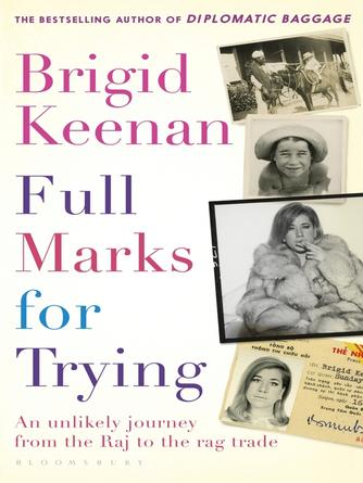 Brigid Keenan: Full marks for trying : An unlikely journey from the Raj to the rag trade