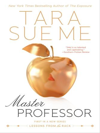 Tara Sue Me: Master professor : Lessons from the Rack Series, Book 1