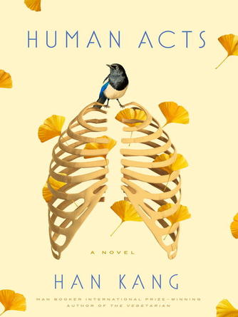 Han Kang: Human acts : A Novel