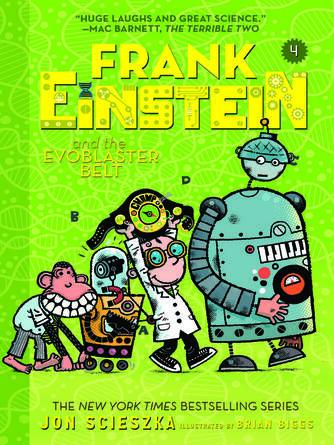 Jon Scieszka: Frank einstein and the evoblaster belt : Frank Einstein Series, Book 4