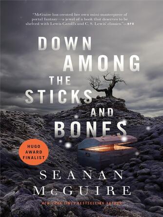 Seanan McGuire: Down among the sticks and bones : Wayward Children Series, Book 2