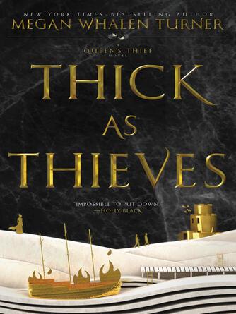 Megan Whalen Turner: Thick as thieves : Queen's Thief Series, Book 5