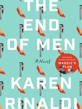 Karen Rinaldi: The end of men : A Novel