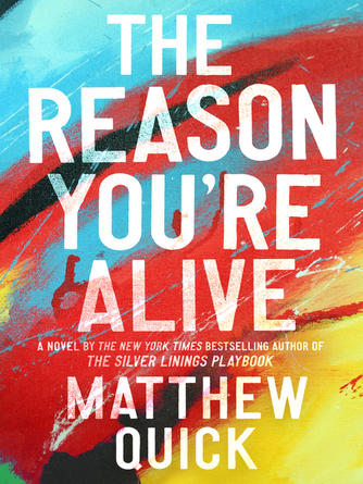 Matthew Quick: The reason you're alive : A Novel