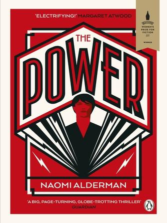 Naomi Alderman: The power : WINNER OF THE 2017 BAILEYS WOMEN'S PRIZE FOR FICTION