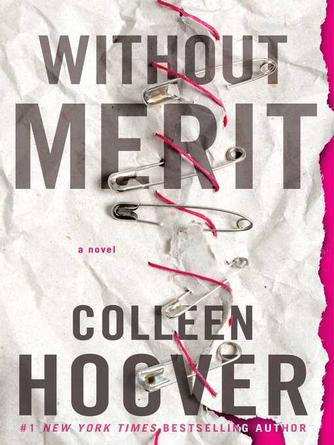 Colleen Hoover: Without merit : A Novel