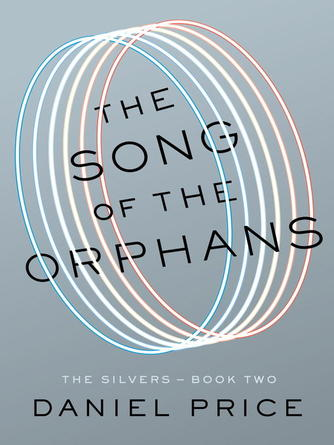 Daniel Price: The song of the orphans : Silvers Series, Book 2