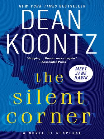 Dean Koontz: The silent corner : Jane Hawk Series, Book 1