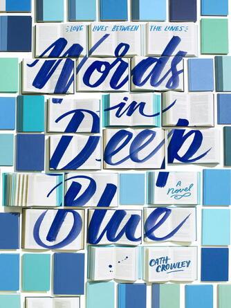 Cath Crowley: Words in deep blue