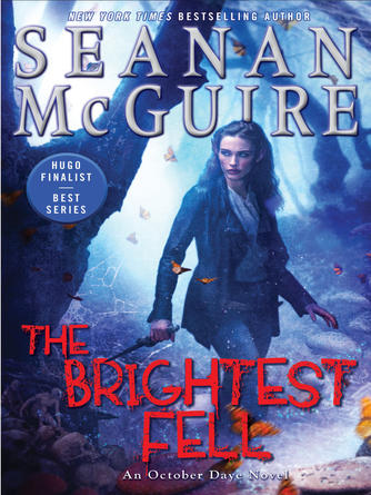 Seanan McGuire: The brightest fell : October Daye Series, Book 11