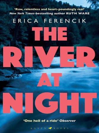 Erica Ferencik: The river at night