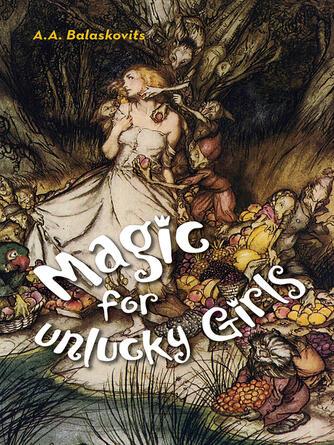 : Magic for unlucky girls