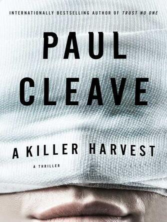 Paul Cleave: A killer harvest : A thriller