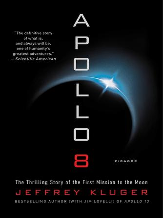 Jeffrey Kluger: Apollo 8 : The Thrilling Story of the First Mission to the Moon