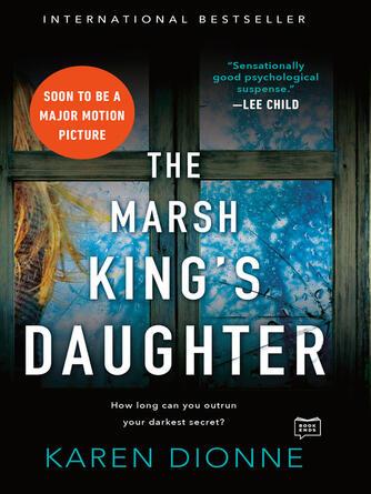Karen Dionne: The marsh king's daughter