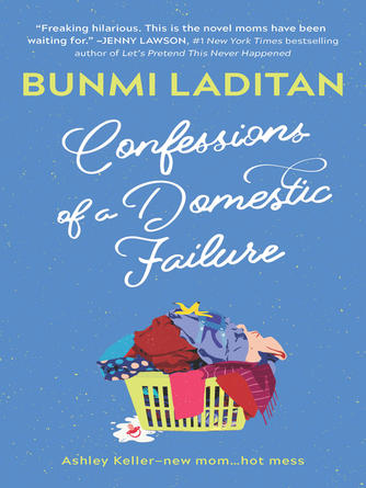 Bunmi Laditan: Confessions of a domestic failure : A Humorous Book About a not so Perfect Mom