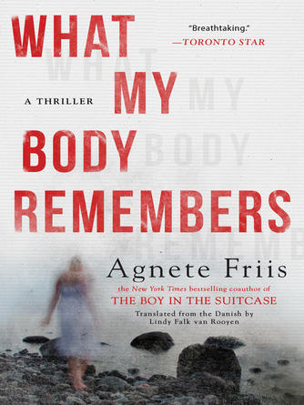 Agnete Friis: What my body remembers