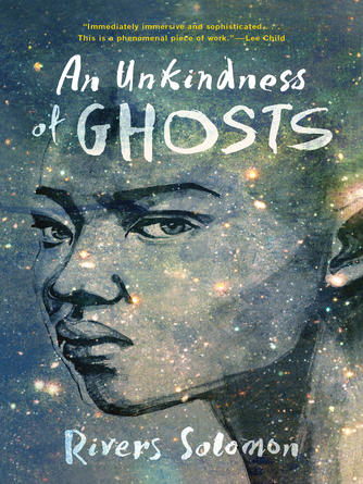 Rivers Solomon: An unkindness of ghosts