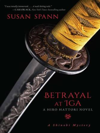 Susan Spann: Betrayal at iga : A Hiro Hattori Novel