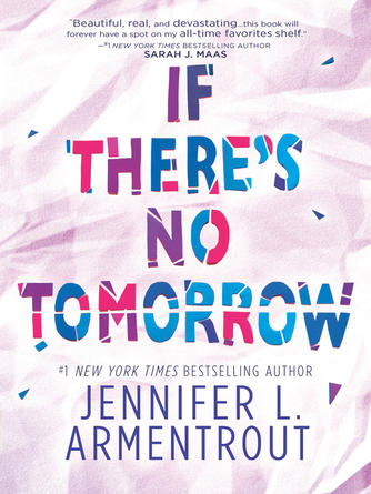 Jennifer L. Armentrout: If there's no tomorrow