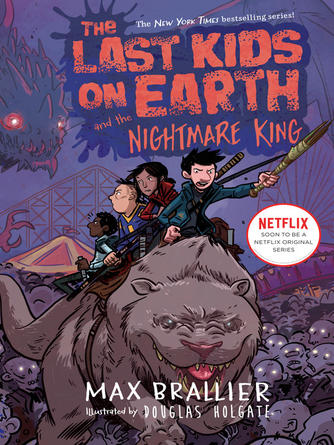 Max Brallier: The last kids on earth and the nightmare king : The last kids on earth series, book 3