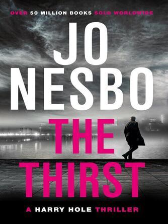Jo Nesbo: The thirst : Harry Hole Series, Book 11
